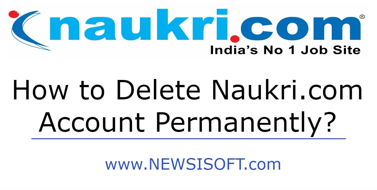 How to delete Naukri account permanently | Newsisoft.com