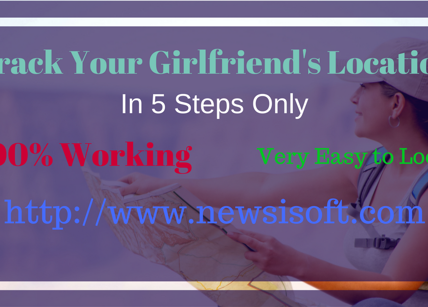 Track Your Girlfriend's Location