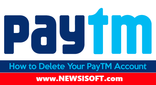 How to Delete Paytm Account - Benefits and Drawbacks of Paytm Account